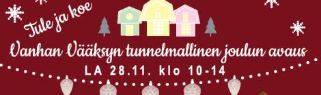 PERUTTU! Vanhan Vääksyn joulunavaus 28.11.2020